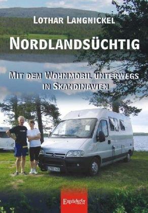 Nordlandsüchtig: Mit dem Wohnmobil unterwegs in Skandinavien: Alle Infos bei Amazon