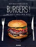 Burgers ! [hot-dogs et bagels entre potes]
