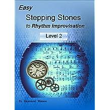 Easy Stepping Stones to Rhythm Improvisation: Level 2 (English Edition)