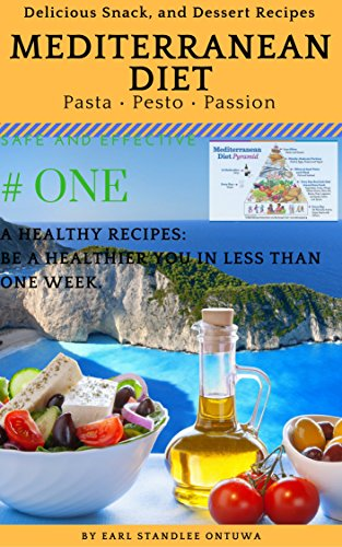 Mediterranean Diet: Delicious Snacks, and Dessert. Healthy Life Style.: The 30 Delicious, Quick, and Easy Mediterranean Diet Recipes (English Edition)