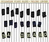Bulgarian Piano Blues -