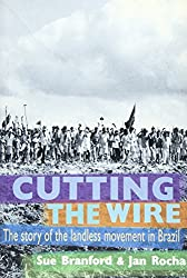 Cutting the Wire: The Story of the Landless Movement in Brazil