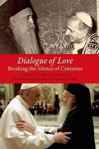 Dialogue of Love: Breaking the Silence of Centuries (Orthodox Christianity and Contemporary Thought (FUP)) by Fordham University Press (2014-03-15)