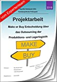 Betriebswirt - Projektarbeit und Präsentation - IHK- Make or Buy/Outsourcing/Logistik