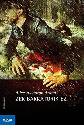 Zer barkaturik ez (Ateko bandan Book 20) (Basque Edition)