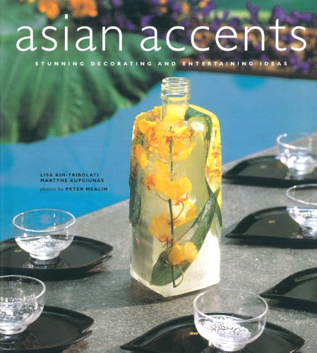 Asian Accents: Stunning Decorating and Entertaining Ideas (English Edition) -