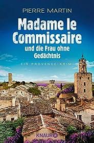 Madame le Commissaire und die Frau ohne Gedächtnis: Ein Provence-Krimi (Ein Fall für Isabelle Bonnet 7)