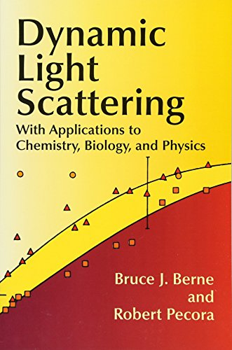 Dynamic Light Scattering: With Applications to Chemistry, Biology, and Physics (Dover Books on Physics) por Bruce J. Berne
