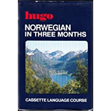 Norwegian in Three Months/Contains Textbook, 4 Cassettes, and Instruction Leaflet (Hugo's Cassette Language Course)