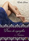 Désirs de nymphes, Tome 3: Tentations (Erotique) (French Edition)