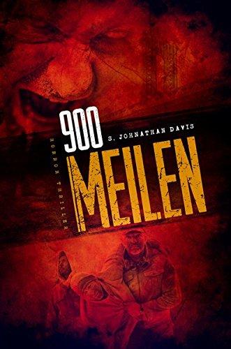 900 MEILEN - Zombie-Thriller: Endzeit-Bestseller (Apokalypse, Dystopie)