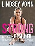 Strong is the new beautiful: Fitness, natürliche Schönheit und gesunde Ernährung