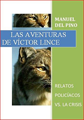 LAS AVENTURAS DE VÍCTOR LINCE (SERIE LINCE nº 1) por Manuel del Pino