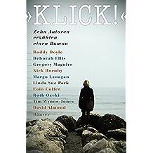Klick: Zehn Autoren erzählen einen Roman