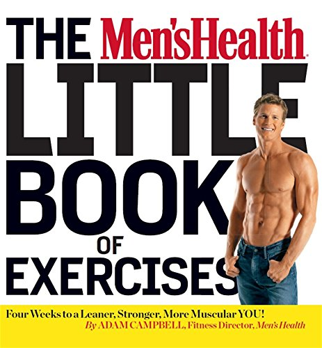 The Men's Health Little Book of Exercises: Four Weeks to a Leaner, Stronger, More Muscular You! (English Edition) por Adam Campbell