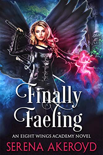 Finally Faeling: A Witch/Fae Academy, Why Choose Romance (An Eight Wings Academy Novel Book 3) (English Edition)