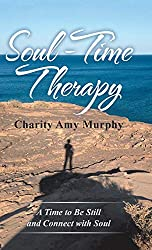 Soul-Time Therapy: A Time to Be Still and Connect with Soul