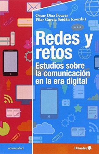 Redes y retos: Estudios sobre la comunicación en la era digital (Educación - Psicopedagogía)