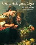 Image de Greco, Velázquez, Goya: Spanische Malerei in deutschen Sammlungen