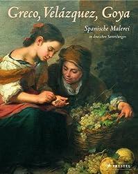 Greco, Velázquez, Goya: Spanische Malerei in deutschen Sammlungen