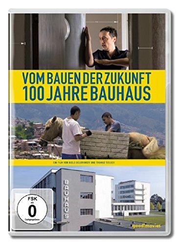 Vom Bauen der Zukunft: 100 Jahre Bauhaus