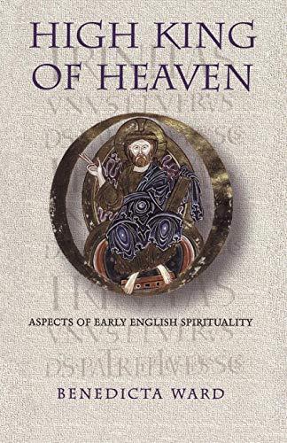 High King of Heaven: Aspects of Early English Spirituality por Benedicta Ward