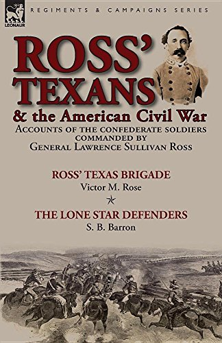 ross-texans-the-american-civil-war-accounts-of-the-confederate-soldiers-commanded-by-general-lawrenc