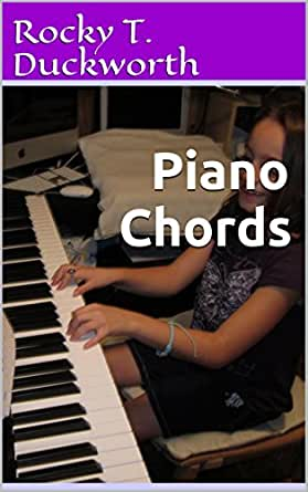 Piano Chords Playing Ebook Rocky T Duckworth Amazon Kindle