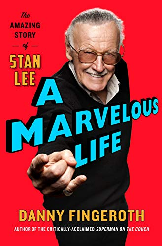 A Marvelous Life: The Amazing Story of Stan Lee (English Edition)