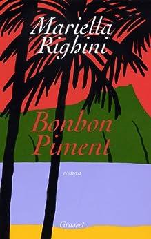 Bonbon piment (Littérature Française) par [Righini, Mariella]
