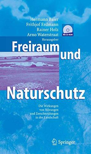Freiraum und Naturschutz: Die Wirkungen von Störungen und Zerschneidungen in der Landschaft