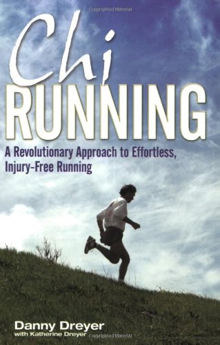 Chirunning: A Revolutionary Approach to Effortless, Injury-Free Running por Danny Dreyer