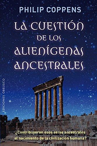 La Cuestión De Los Alienígenas Ancestrales (NUEVA CONSCIENCIA)