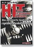 HIT - Hochintensitätstraining: Das optimierte System für rapiden Muskelaufbau