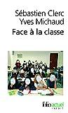 Face à la classe - Sur quelques manières d'enseigner