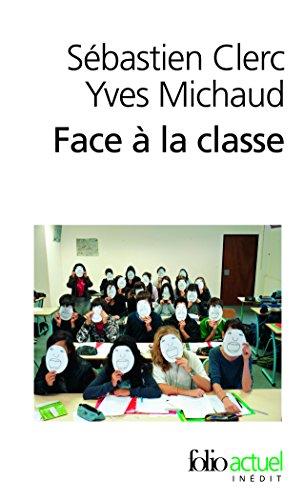 Face à la classe: Sur quelques manières d'enseigner