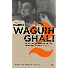 The Diaries of Waguih Ghali: An Egyptian Writer in the Swinging Sixties Volume 2: 1966--68