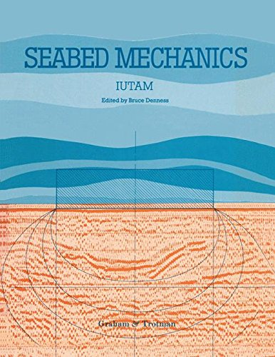 Seabed Mechanics: Edited Proceedings of a Symposium, sponsored jointly by the International Union of Theoretical and Applied Mechanics (IUTAM) and the ... of Newcastle upon Tyne, 5–9 September, 1983