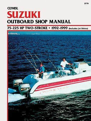 Suzuki 75-225 HP 2-Stroke, 1992-1999: Outboard Shop Manual