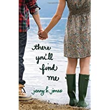 There You'll Find Me by Jenny B. Jones (2011-10-03)