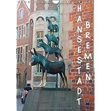 Hansestadt Bremen (Wandkalender 2014 DIN A4 hoch): Hansestadt Bremen (Monatskalender, 14 Seiten)