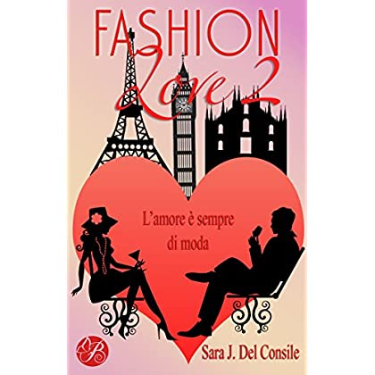 Fashion Love 2: L'amore È Sempre Di Moda