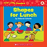 First Little Readers: Shapes For Lunch (Level A)