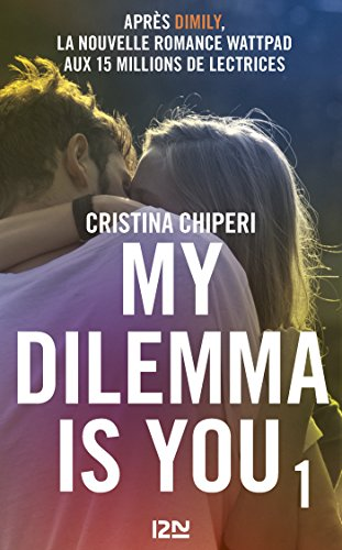 My Dilemma is You - tome 1 par [CHIPERI, Cristina]