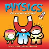 { PHYSICS: WHY MATTER MATTERS! (BASHER) } By Basher, Simon ( Author ) [ Apr - 2008 ] [ Paperback ]