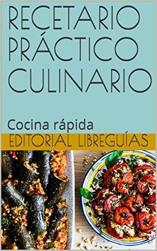 RECETARIO PRÁCTICO CULINARIO: Cocina rápida por Editorial LibreGuías