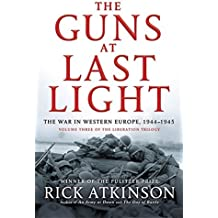 The Guns at Last Light: The War in Western Europe, 1944-1945 (Liberation Trilogy) by Rick Atkinson (2013-06-06)