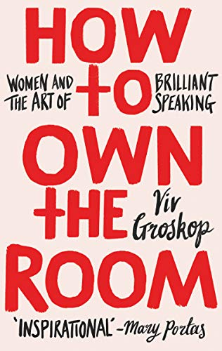 How to Own the Room: Women and the Art of Brilliant Speaking por Viv Groskop