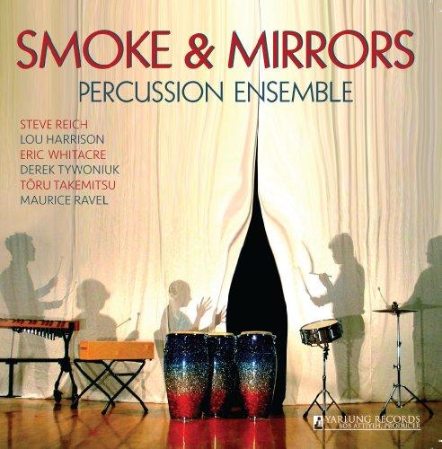 Smoke And Mirrors (Percussion Music) (Smoke & Mirrors: Katalin La Favre/ Jessica Cameron/ Joe Beribak/ Edward Hong/ Derek Tywoniuk) (Yarlung Records: YAR87598)