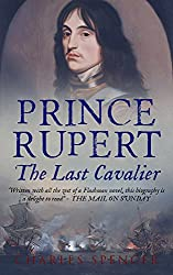 Prince Rupert: The Last Cavalier (English Edition)